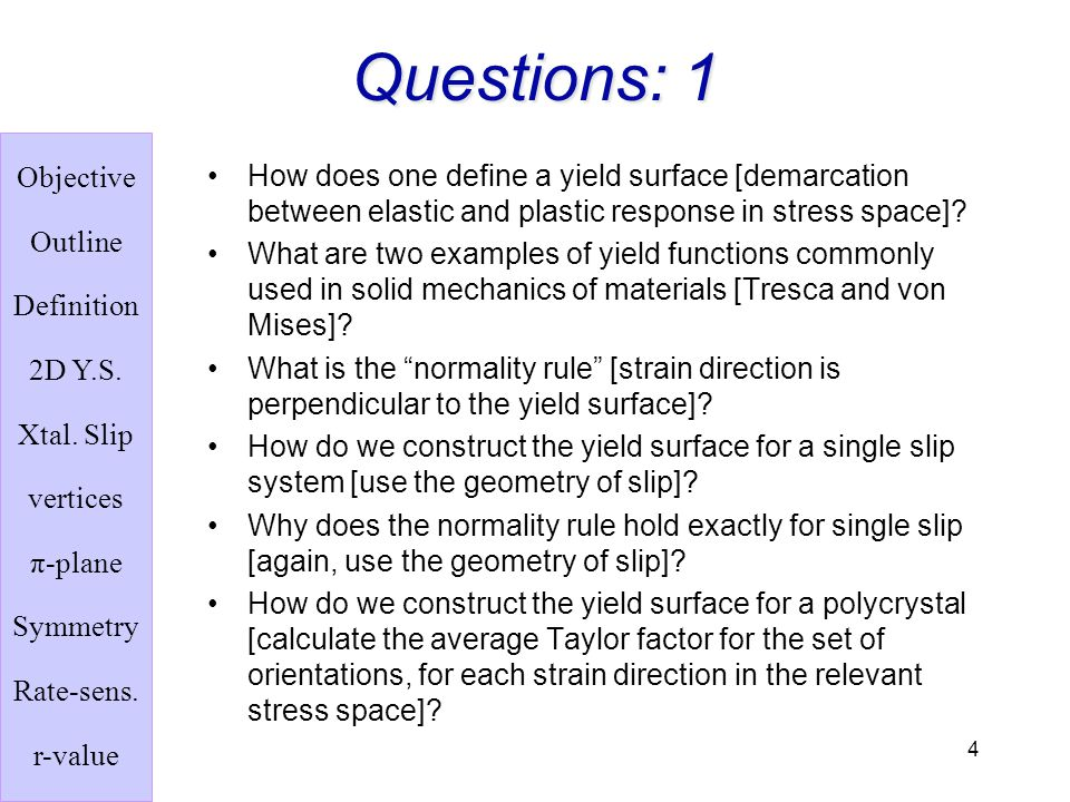 Questions: 1 How does one define a yield surface [demarcation between elastic and plastic response in stress space]